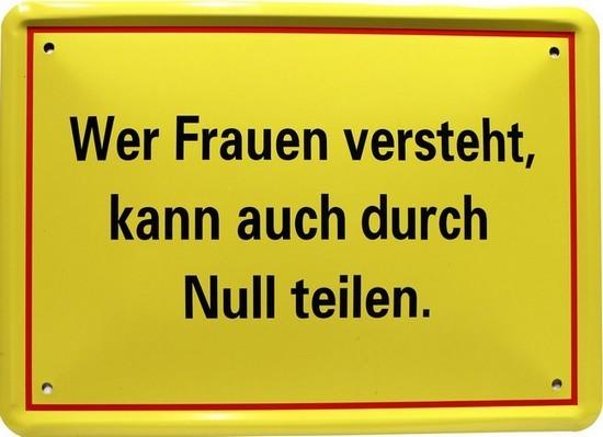 """Blechschild 15 x 21 cm """"Wer Frauen versteht..."""""""
