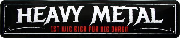 """Straßenschild """" Heavy Metal wie Bier für die Ohren """""""