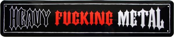 "Straßenschild "" Heavy Fucking Metal """
