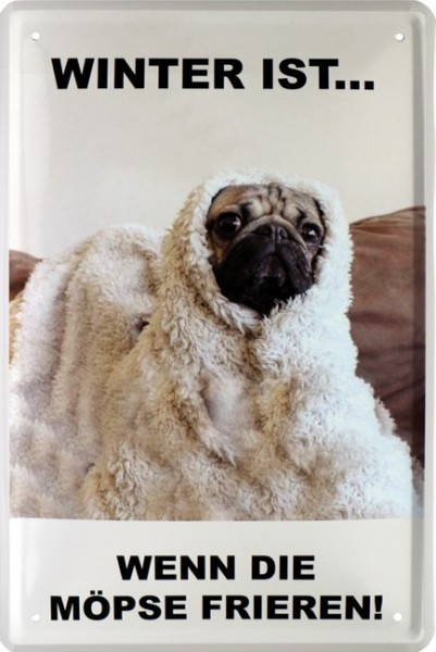 """Blechschild """" Winter ist, wenn die Möpse frieren Mops Hund """""""