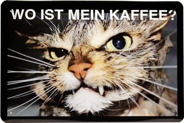 "Blechschild Katze Cat "" Wo ist mein Kaffee """