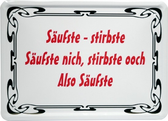 """Blechschild 15 x 21 cm """"Säufste stirbste- säufste nicht..."""""""