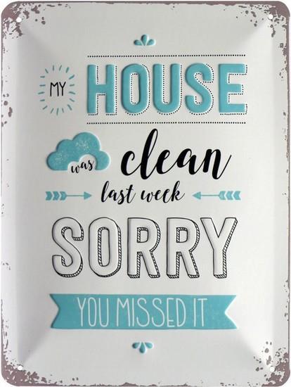 """Blechschild geprägt 15 x 20 cm """"My House was clean last week"""""""