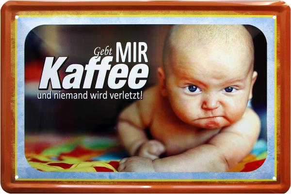 """Blechschild """" Baby - gebt mir Kaffee """""""