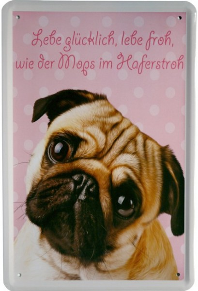 "Blechschild ""Mops - Lebe glücklich, lebe froh Hund Dog """