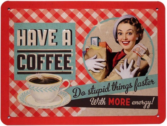 "Blechschild geprägt 15 x 20 cm ""Have a Coffee"""