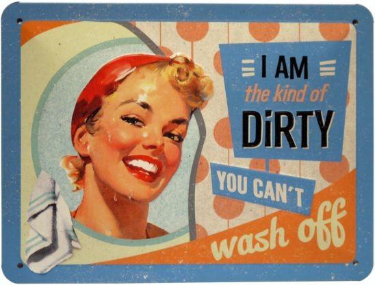 "Blechschild geprägt 15 x 20 cm ""I am the kind of dirty"""