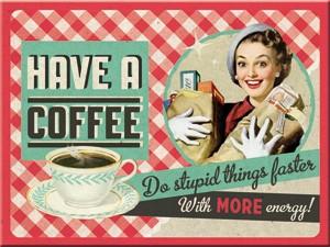 "Kühlschrank Magnet 6 x 8 cm ""Have a Coffee Kaffee """