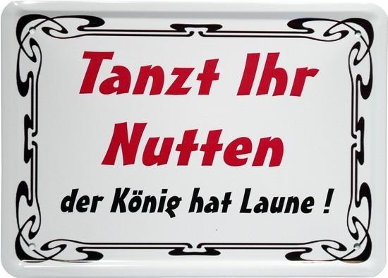"""Blechschild 15 x 21 cm """"Tanzt ihr Nutten..."""""""