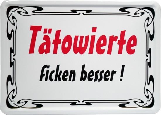 """Blechschild 15 x 21 cm """"Tätowierte ficken besser"""""""