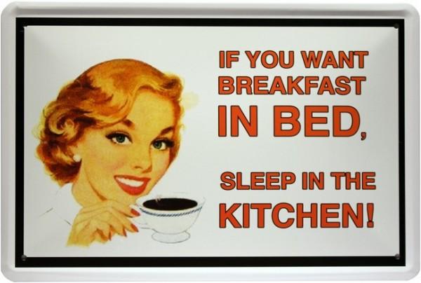 "Blechschild Frühstück Spruch "" If you want Breakfast..."""