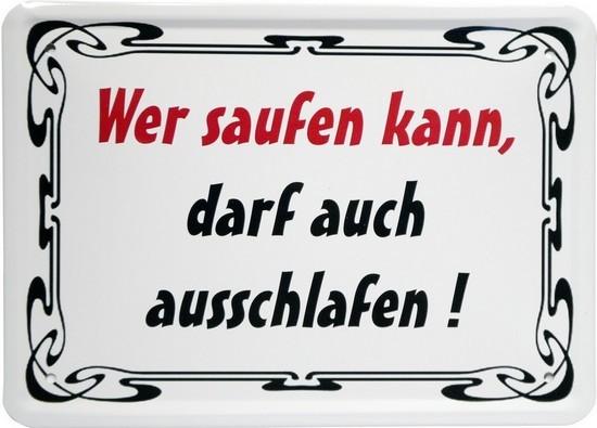 """Blechschild 15 x 21 cm """"Wer saufen kann, darf..."""""""