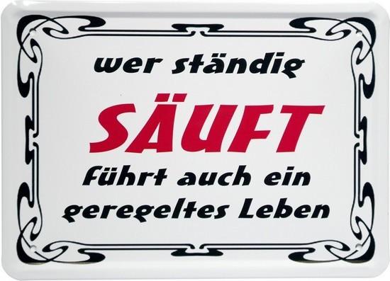 """Blechschild 15 x 21 cm """"Wer ständig säuft..."""""""