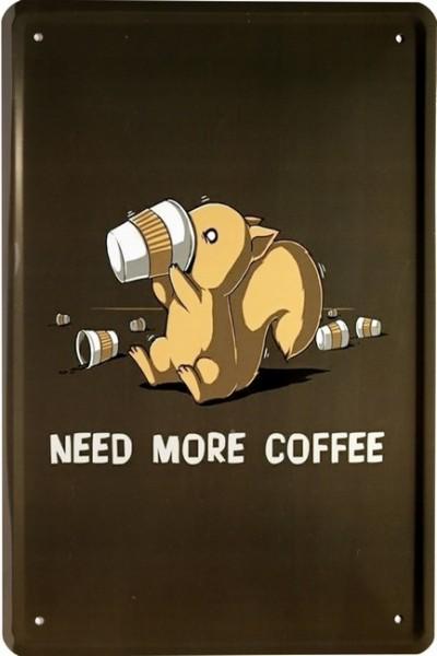 "Blechschild ""Need more Coffee """