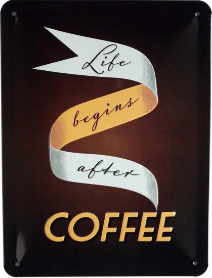 """Blechschild geprägt 15 x 20 cm """"Life begins after Coffee Kaffee"""""""