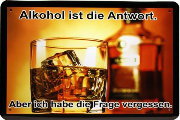 """Blechschild Spruch """" Alkohol ist die Antwort..."""""""