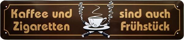 """Straßenschild """" Kaffee und Zigaretten sind auch Frühstück """""""