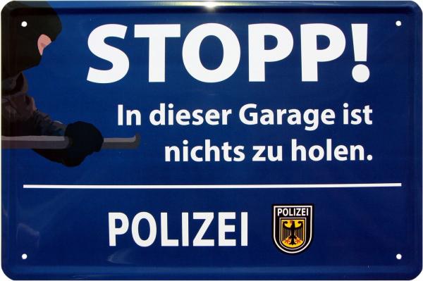 """Blechschild """" STOPP! In dieser Garage ist nichts zu holen - POLIZEI """""""