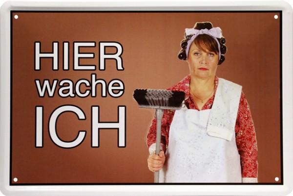 "Blechschild "" Hier wache ich - Putzfrau Frau """