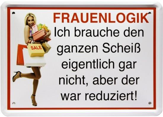 "Blechschild 15 x 21 cm "" Frauenlogik..."""