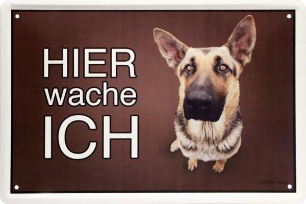 """Blechschild """" Hier wache ich - Hund Schäferhund """""""