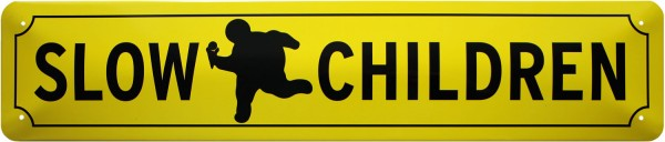 """Straßenschild """" Slow fat Children """""""