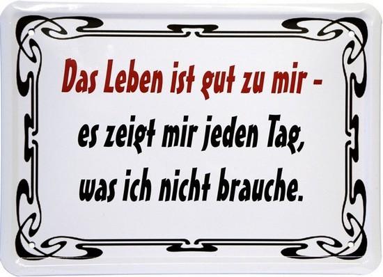 "Blechschild 15 x 21 cm ""Das Leben ist gut zu mir-..."""