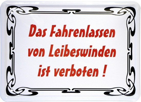 """Blechschild 15 x 21 cm """"Das Fahrenlassen von Leibeswinden..."""""""