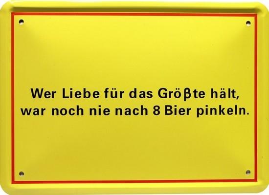 """Blechschild 15 x 21 cm """" Wer Liebe für das Grösste hält..."""""""