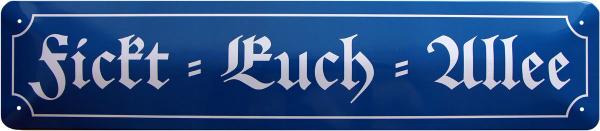 """Straßenschild """" Fickt-Euch-Allee """""""