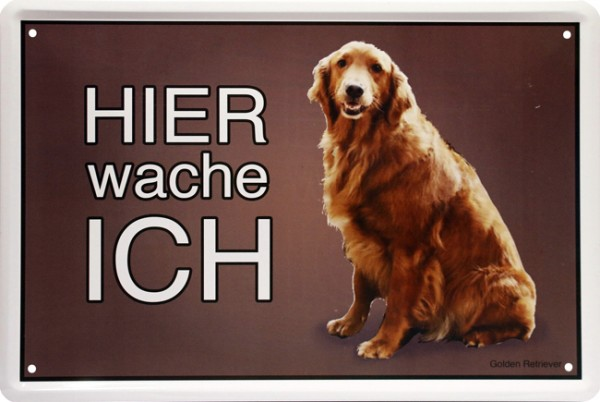 "Blechschild "" Hier wache ich - Hund Golden Retriever """