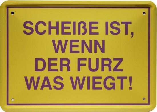 """Blechschild 15 x 21 cm """" Scheiße ist, wenn... """""""