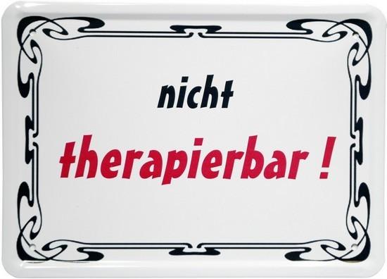 "Blechschild 15 x 21 cm ""nicht therapierbar"""