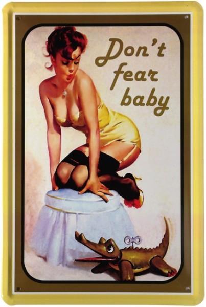 "Blechschild ""Pin Up Girl - Keine Angst Baby sexy Erotik"""