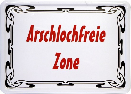 """Blechschild 15 x 21 cm """"Arschlochfreie Zone"""""""