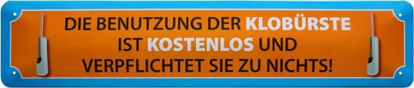 """Straßenschild """" Klobürste Benutzung kostenlos """""""