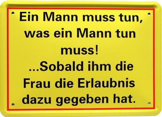 """Blechschild 15 x 21 cm """" Ein Mann muss tun, was..."""""""