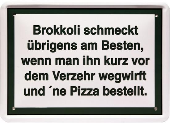 "Blechschild 15 x 21 cm "" Brokkoli schmeckt am besten..."""