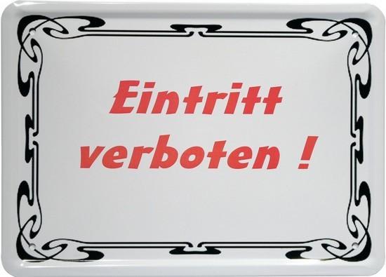 "Blechschild 15 x 21 cm ""Eintritt verboten"""
