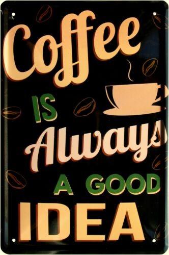 """Blechschild """"Coffee always a good idea"""""""