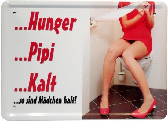 """Blechschild 15 x 21 cm """" Hunger, Pipi, Kalt..."""""""