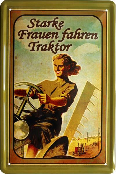 "Blechschild "" Starke Frauen fahren Traktor """