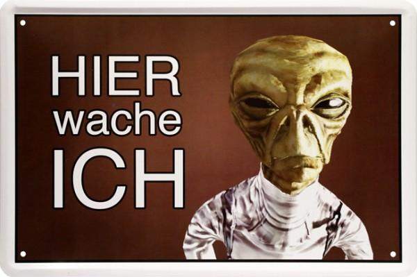 "Blechschild "" Hier wache ich - Alien """