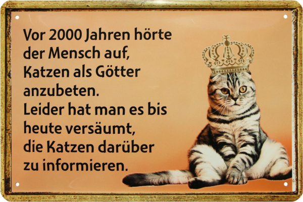 """Blechschild """" Katzen als Götter anzubeten """""""