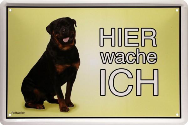 "Blechschild "" Hier wache ich - Hund Rottweiler """