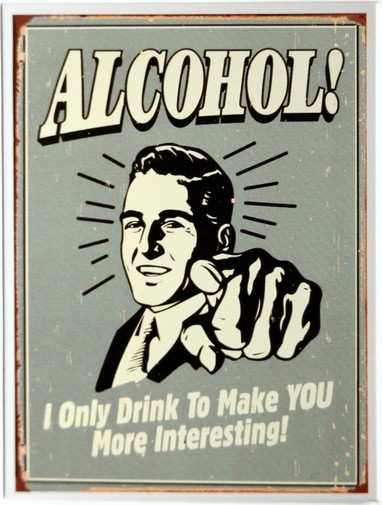 "Kühlschrank Metall Magnet "" Alcohol i only drink to... """