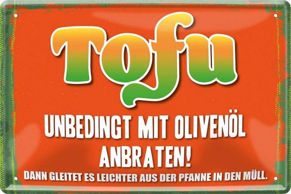 """Blechschild """"TOFU unbedingt mit Olivenöl anbraten"""""""