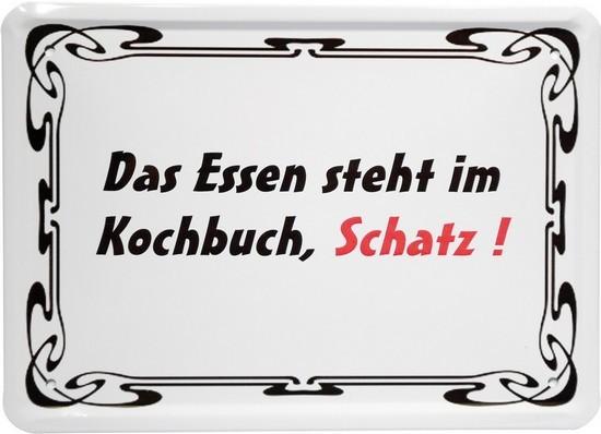 """Blechschild 15 x 21 cm """"Das Essen steht im Kochbuch, Schatz"""""""