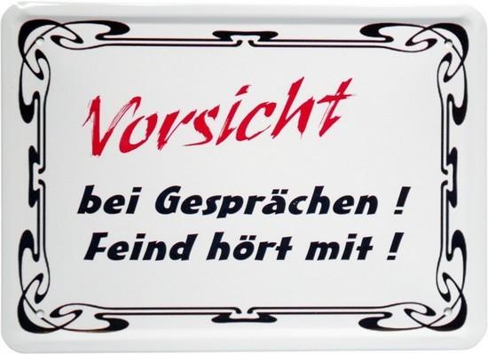 """Blechschild 15 x 21 cm """"Vorsicht bei Gesprächen..."""""""