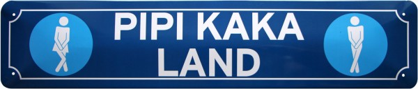 "Straßenschild "" Pipi Kaka Land """